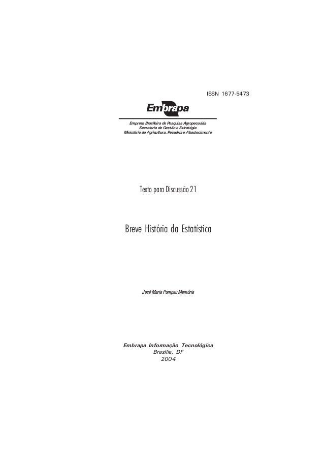 1 Embrapa Informação Tecnológica Brasília, DF 2004 José Maria Pompeu Memória Breve História da Estatística Empresa Brasile...