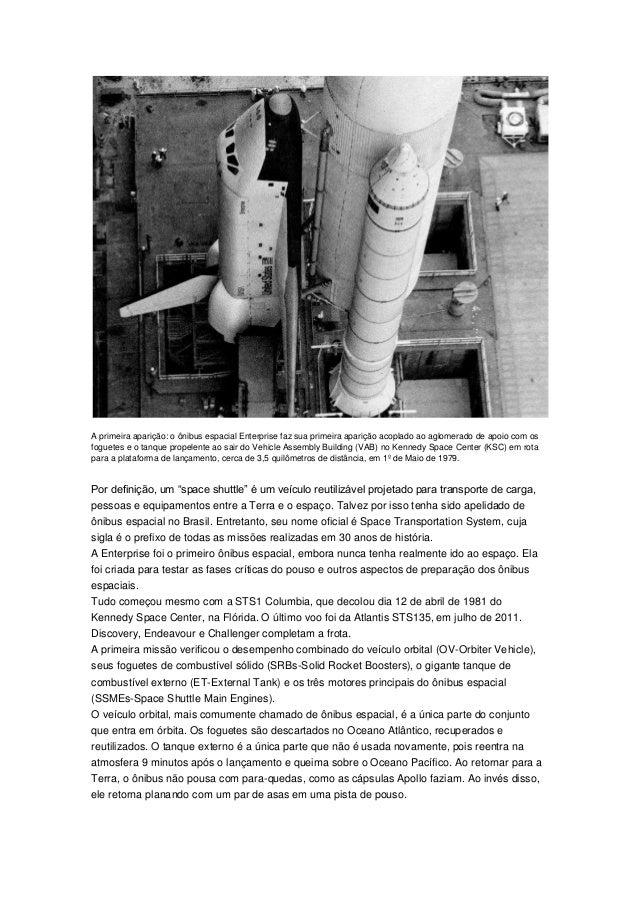A primeira aparição: o ônibus espacial Enterprise faz sua primeira aparição acoplado ao aglomerado de apoio com os foguete...