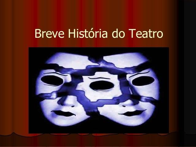 Breve História do Teatro
