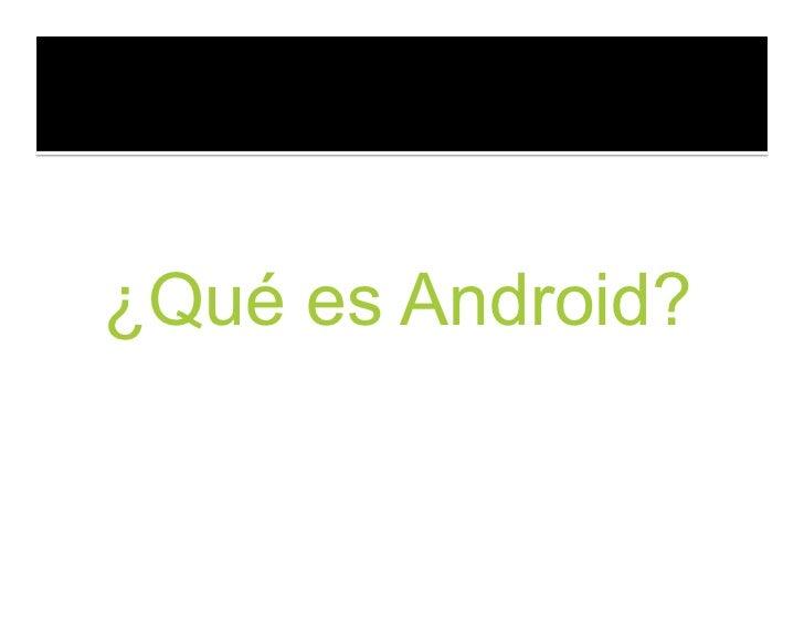Breve introducción a Android Apps Slide 3