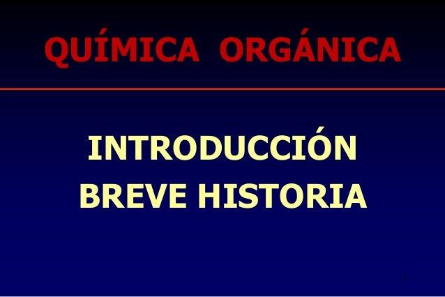 QUÍMICA ORGÁNICA INTRODUCCIÓN BREVE HISTORIA 1