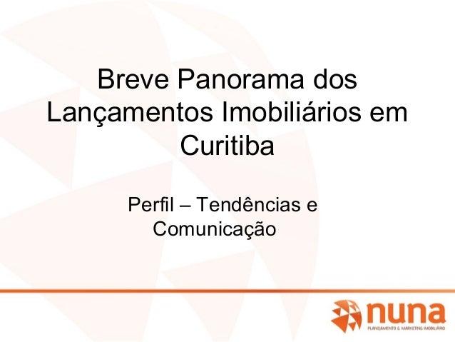 Breve Panorama dos Lançamentos Imobiliários em Curitiba Perfil – Tendências e Comunicação