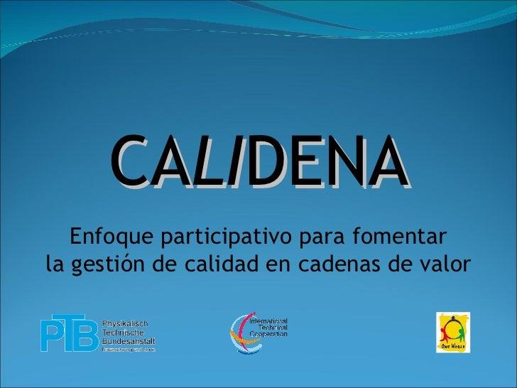 CA LI DENA Enfoque participativo para fomentar la gestión de calidad en cadenas de valor
