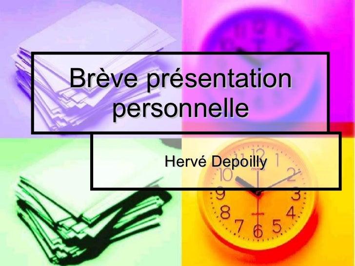 Brève présentation personnelle Hervé Depoilly