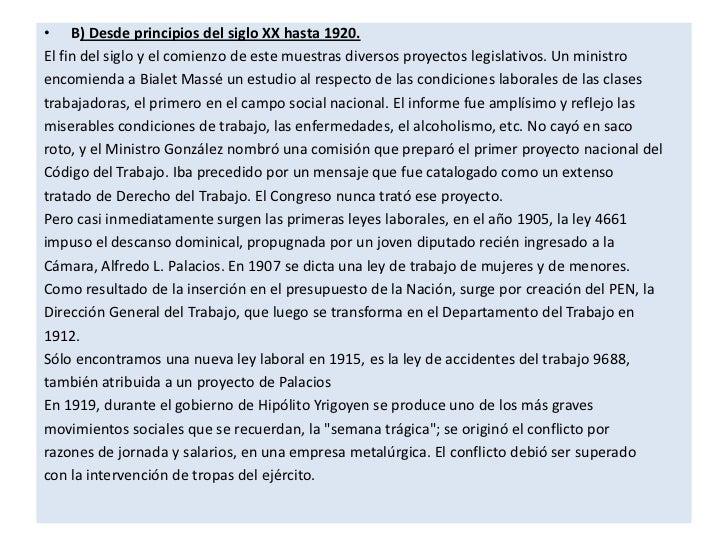 • B) Desde principios del siglo XX hasta 1920.El fin del siglo y el comienzo de este muestras diversos proyectos legislati...