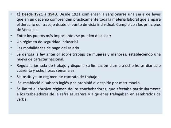 •   C) Desde 1921 a 1943. Desde 1921 comienzan a sancionarse una serie de leyes    que en un decenio comprenden prácticame...