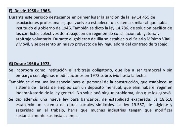 F) Desde 1958 a 1966.Durante este periodo destacamos en primer lugar la sanción de la ley 14.455 de   asociaciones profesi...