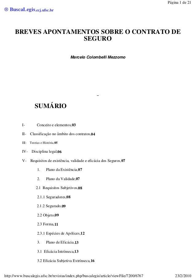 ® BuscaLegis.ccj.ufsc.br BREVES APONTAMENTOS SOBRE O CONTRATO DE SEGURO Marcelo Colombelli Mezzomo SUMÁRIO I- Conceito e e...