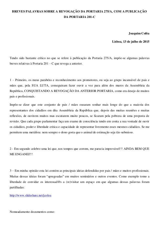 BREVES PALAVRAS SOBRE A REVOGAÇÃO DA PORTARIA 275/A, COM A PUBLICAÇÃO DA PORTARIA 201-C Joaquim Colôa Lisboa, 13 de julho ...