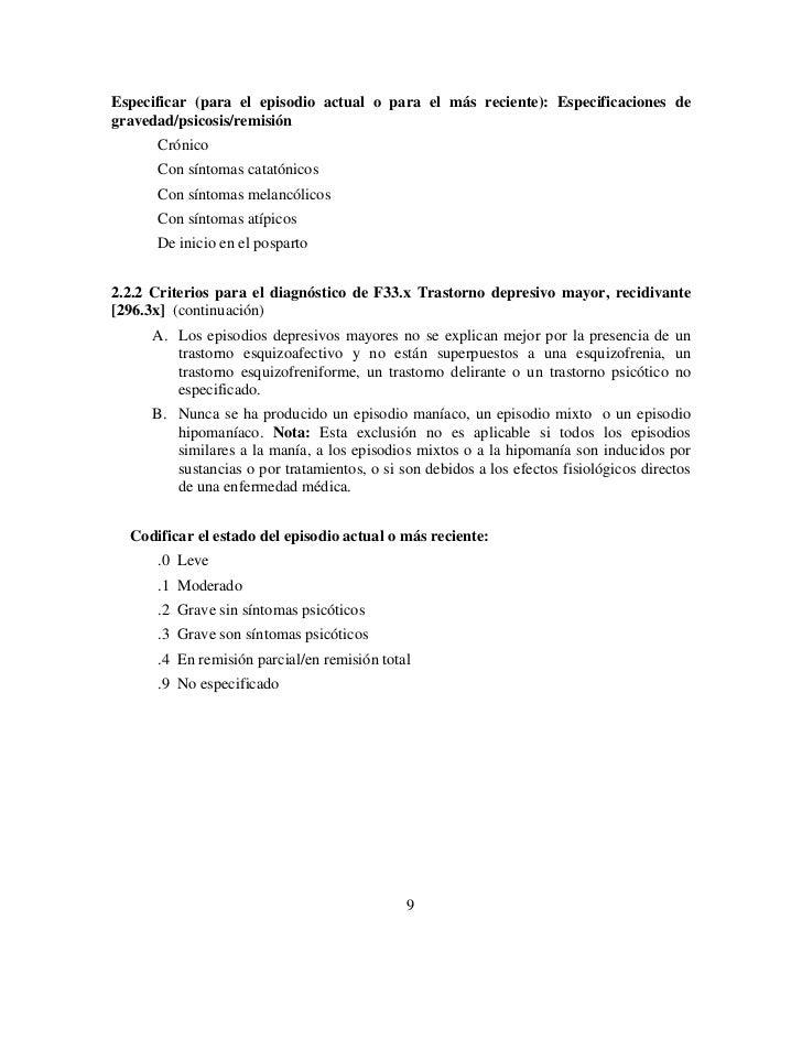 Especificar (para el episodio actual o para el más reciente): Especificaciones degravedad/psicosis/remisión      Crónico  ...
