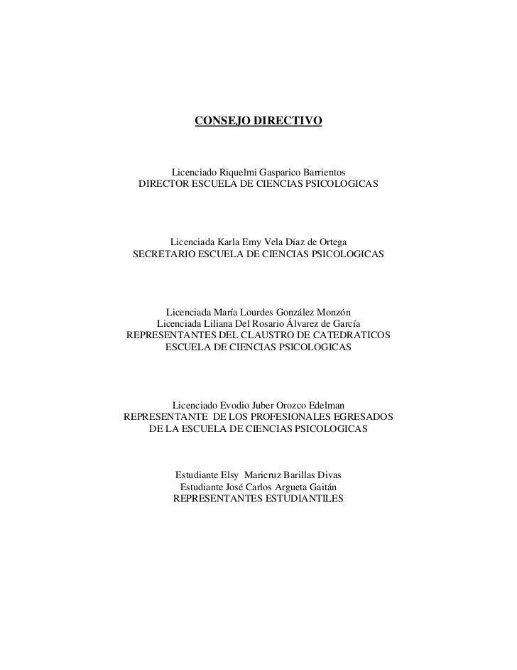 CONSEJO DIRECTIVO       Licenciado Riquelmi Gasparico Barrientos  DIRECTOR ESCUELA DE CIENCIAS PSICOLOGICAS       Licencia...
