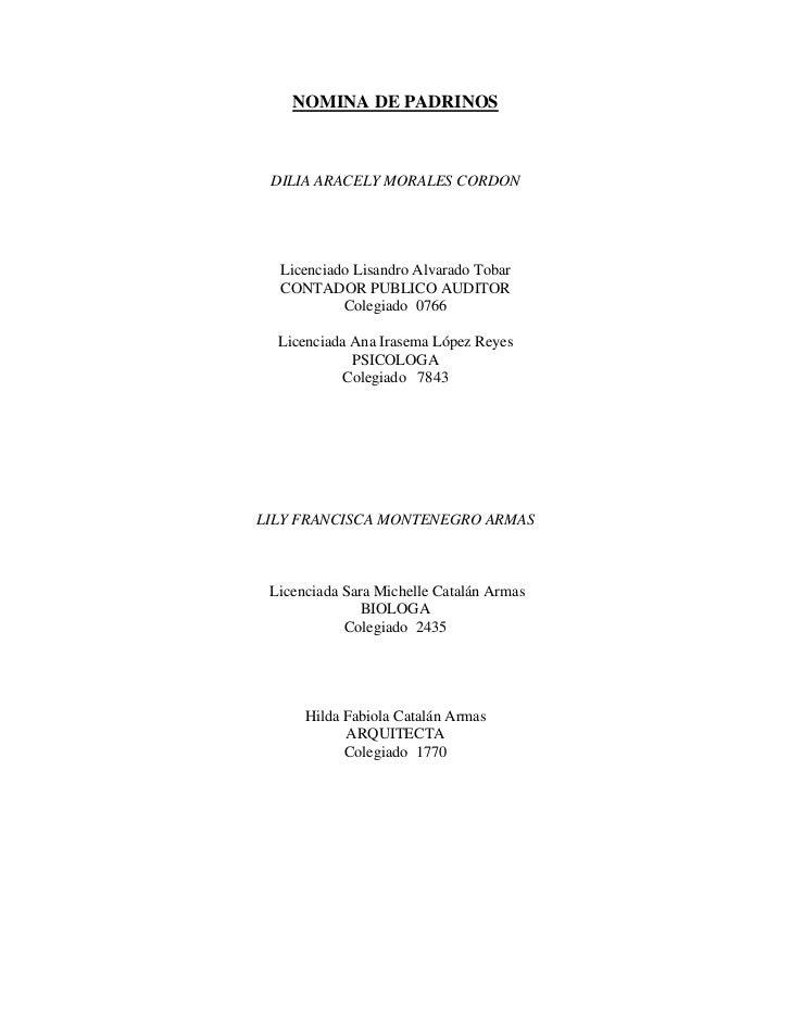 NOMINA DE PADRINOS DILIA ARACELY MORALES CORDON  Licenciado Lisandro Alvarado Tobar  CONTADOR PUBLICO AUDITOR           Co...