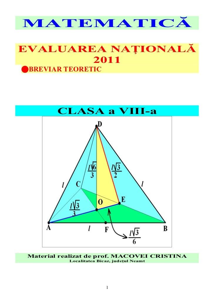 MATEMATICĂEVALUAREA NAŢIONALĂ        2011BREVIAR TEORETIC         CLASA a VIII-a Material realizat de prof. MACOVEI CRIST...