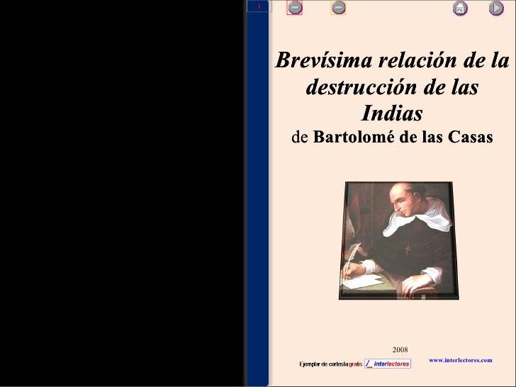 www.interlectores.com 2008 Brevísima relación de la destrucción de las Indias de  Bartolomé de las Casas Brevísima relació...