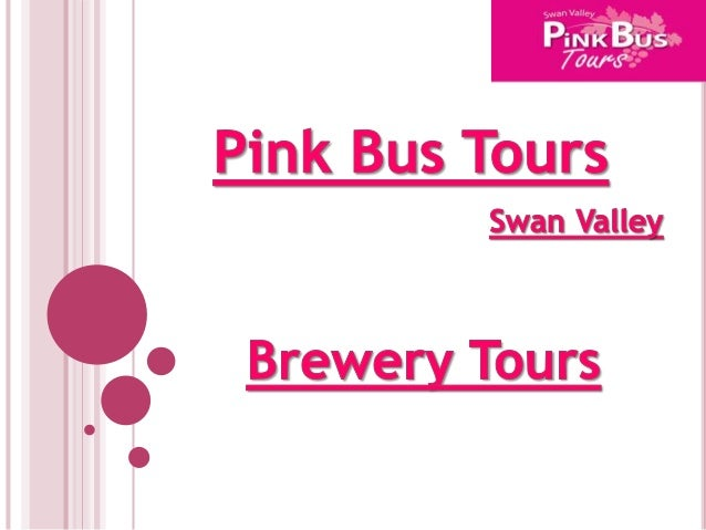 About Us :- • Pink Bus Tours offer unique and personalized ways to experience the best that the Swan Valley has to offer. ...
