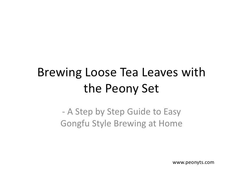 BrewingLooseTeaLeaveswith        thePeonySet    ‐ AStepbyStepGuidetoEasy    GongfuStyleBrewingatHome    ...