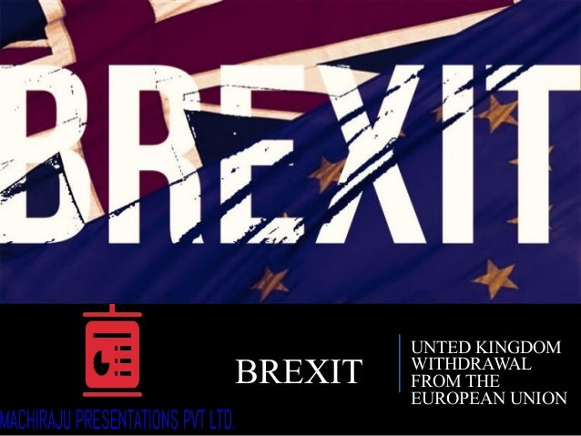 BREXIT UNTED KINGDOM WITHDRAWAL FROM THE EUROPEAN UNION