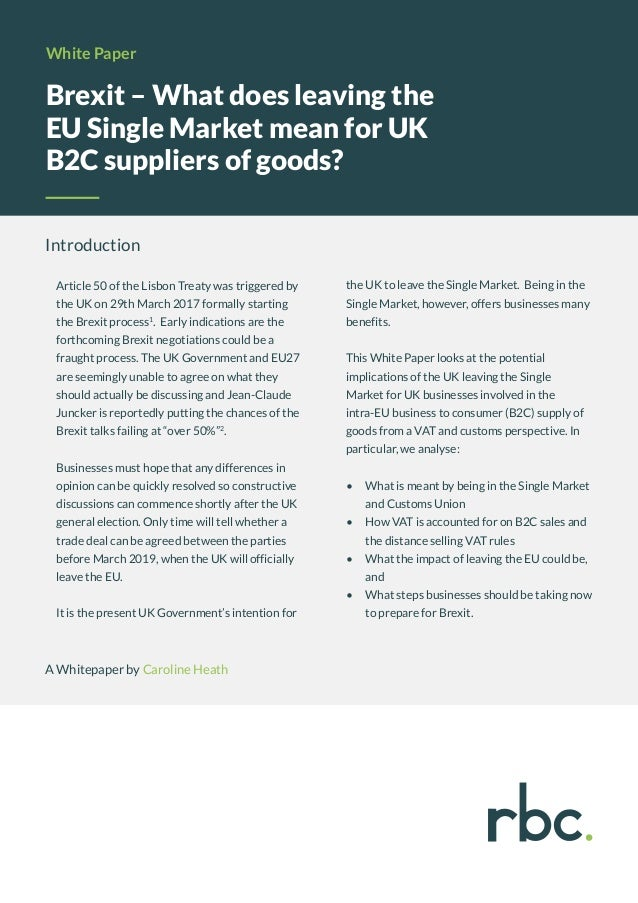 Brexit – What does leaving the EU Single Market mean for UK B2C suppliers of goods? White Paper Introduction Article 50 of...