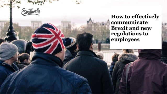 How to effectively communicate Brexit and new regulations to employees