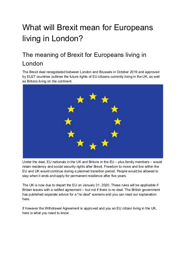 What will Brexit mean for Europeans living in London? The meaning of Brexit for Europeans living in London The Brexit deal...