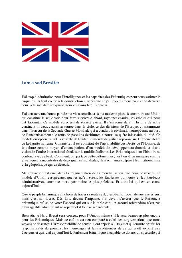 I am a sad Brexiter J'ai trop d'admiration pour l'intelligence et les capacités des Britanniques pour sous-estimer le risq...