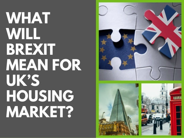 WHAT WILL BREXIT MEAN FOR UK'S HOUSING MARKET?