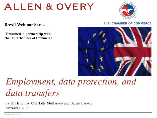 © Allen & Overy 2016 Employment, data protection, and data transfers Sarah Henchoz, Charlotte Mullarkey and Sarah Garvey N...