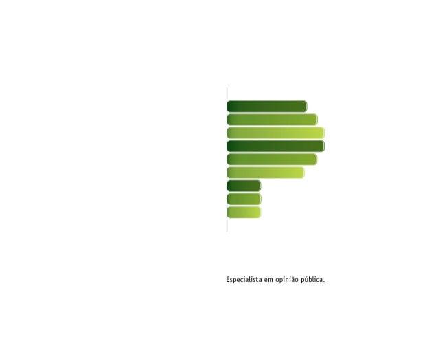 Curitiba, 15 de fevereiro de 2017. Apresentamos a seguir os resultados da pesquisa de opinião pública realizada no Brasil,...