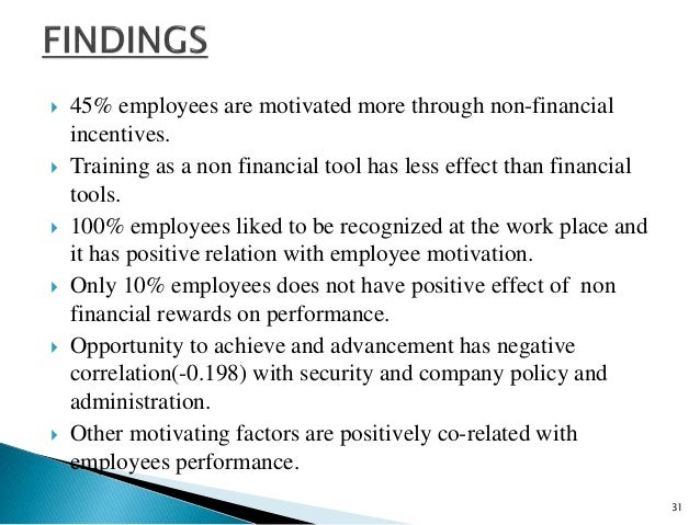 non financial rewards for motivating employees What really motivates employees  employees who are attempted to be motivated by the fear of losing their  higher financial rewards lead to lower.