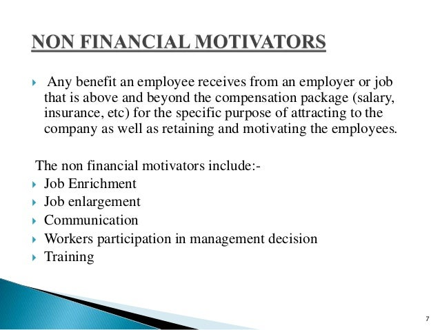 non financial employee motivational factors and Motivating people: getting beyond money companies around the world are cutting back their financial employee motivation is sagging throughout the.