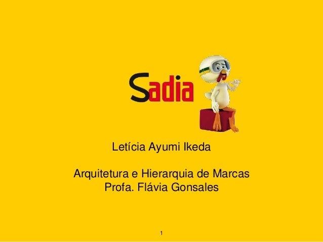 Letícia Ayumi Ikeda Arquitetura e Hierarquia de Marcas Profa. Flávia Gonsales 1