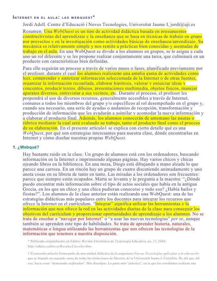 INTERNET EN EL AULA: LAS WEBQUEST*     Jordi Adell. Centre d'Educació i Noves Tecnologies, Universitat Jaume I, jordi@uji....