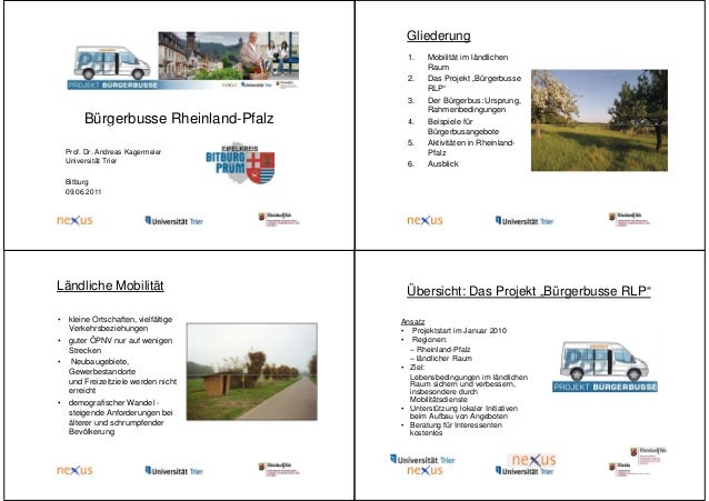 Gliederung 1. 2. 3.  Bürgerbusse Rheinland-Pfalz  4. 5.  Prof. Dr. Andreas Kagermeier Universität Trier  6.  Mobilität im ...