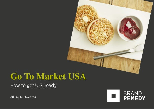 Go To Market USA How to get U.S. ready 6th September 2016