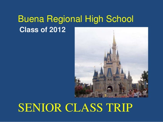 Buena Regional High School SENIOR CLASS TRIP Class of 2012