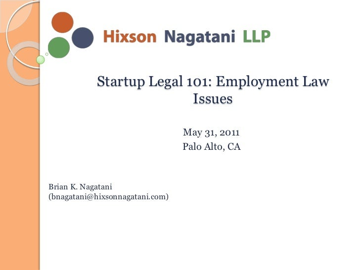 Startup Legal 101: Employment Law                           Issues                                 May 31, 2011           ...