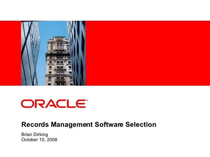 Records Management Software Selection Brian Dirking October 10, 2008