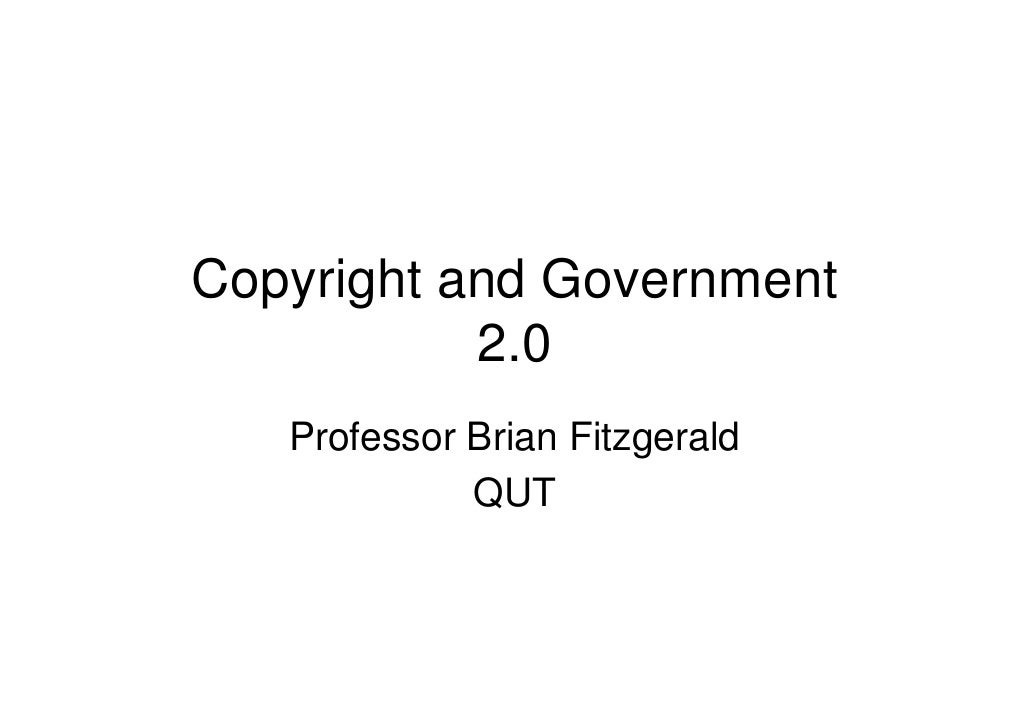 Copyright and Government            2.0    Professor Brian Fitzgerald              QUT