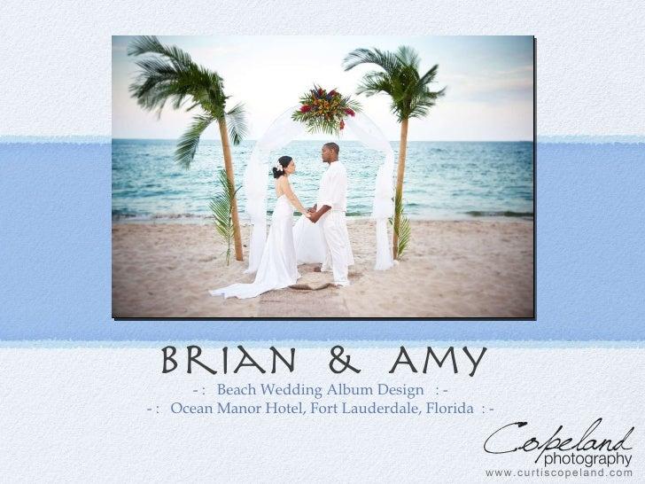 <ul><li>- :  Beach Wedding Album Design  : -  </li></ul><ul><li>- :  Ocean Manor Hotel, Fort Lauderdale, Florida  : -  </l...