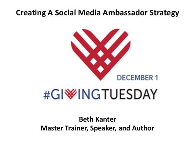 Creating A Social Media Ambassador Strategy Beth Kanter Master Trainer, Speaker, and Author
