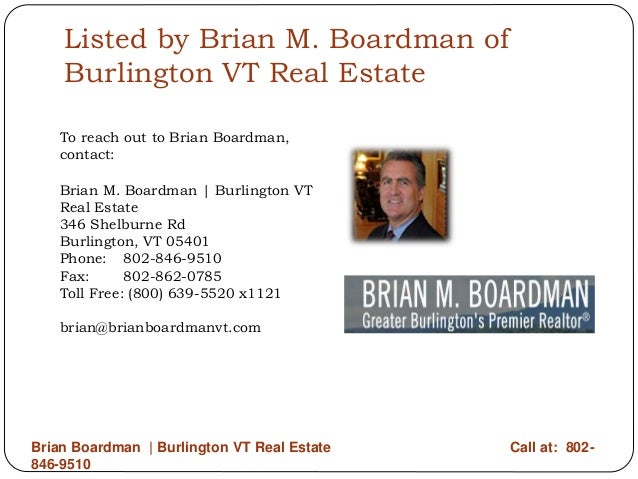 Brian Boardman 275 Meadowridge Road Williston Vt 05495