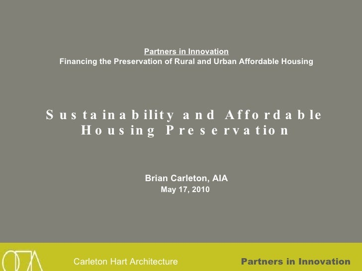Partners in Innovation Financing the Preservation of Rural and Urban Affordable Housing Sustainability and Affordable Hous...