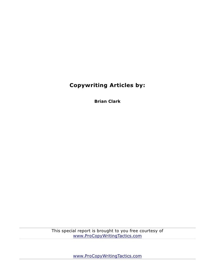 Copywriting Articles by:                    Brian ClarkThis special report is brought to you free courtesy of          www...