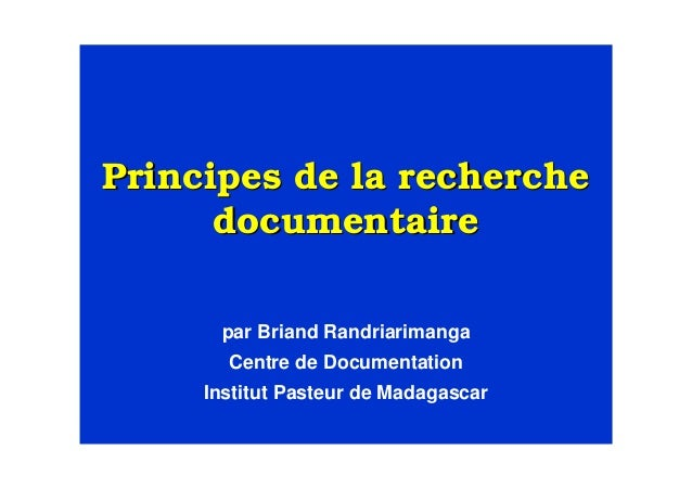 Principes de la recherchePrincipes de la recherchedocumentairedocumentairepar Briand RandriarimangaCentre de Documentation...