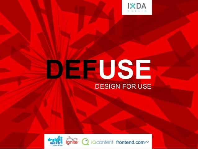 DEFUSEDESIGN FOR USE