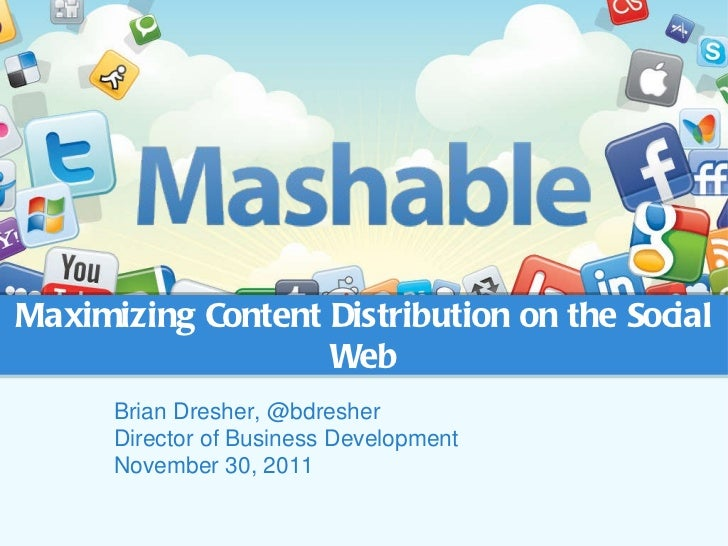 Brian Dresher, @bdresher Director of Business Development November 30, 2011 Maximizing Content Distribution on the Social ...