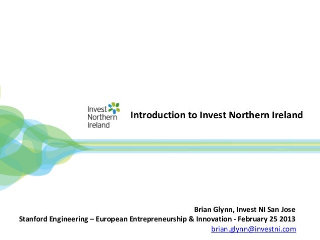 Introduction to Invest Northern Ireland                                                  Brian Glynn, Invest NI San JoseSt...