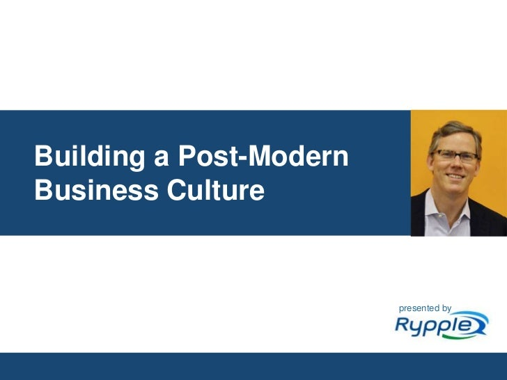 Building a Post-Modern Business Culture<br />presented by<br />CONFIDENTIAL<br />