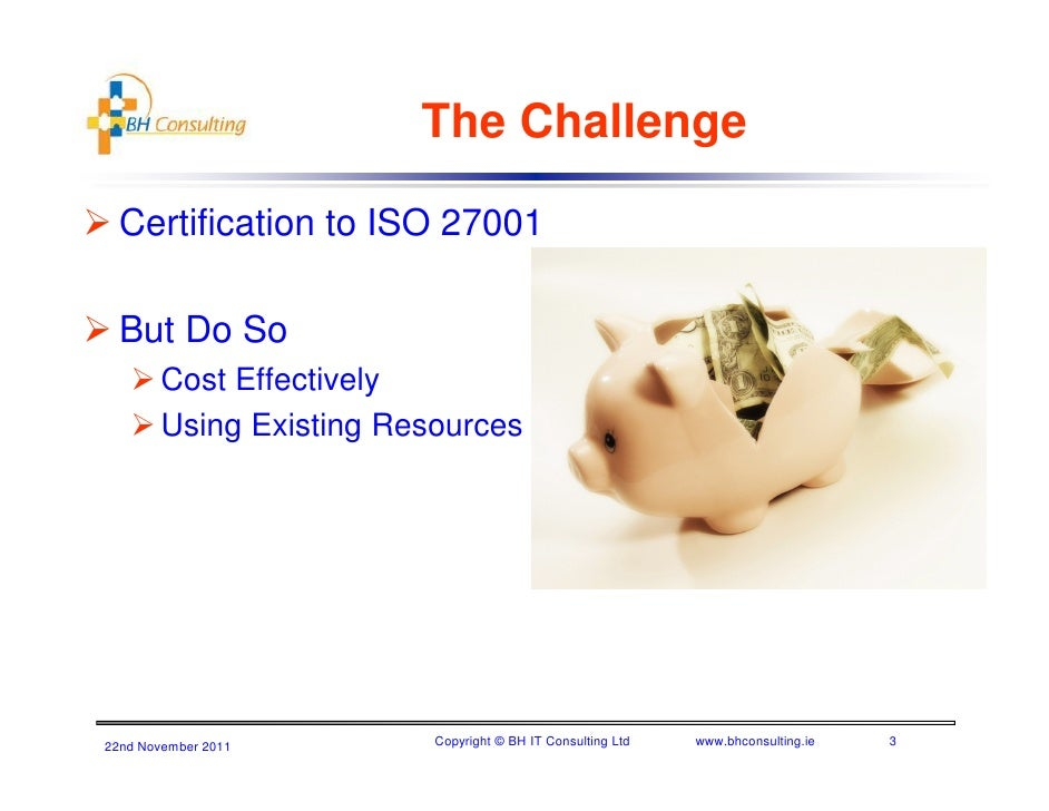 Implementing ISO 27001 In A Cost Effective Way Slide 3