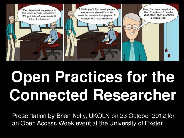 Open Practices for the        Connected Researcher    Open Practices for the    Connected Researcher    Presentation by Br...